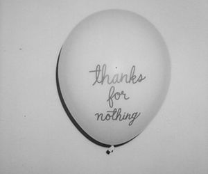 thanks, nothing, and balloons image