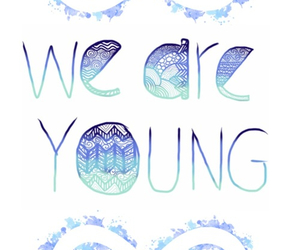 young, forever, and we are young image
