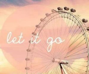 let it go, london, and london eye image