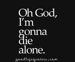 alone and die image