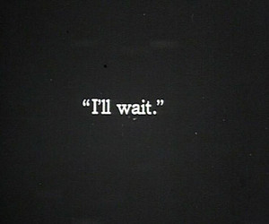 wait, text, and quotes image