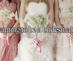 bridesmaid, wedding, and just girly things image