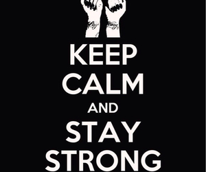 stay strong, demi lovato, and keep calm image