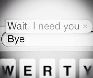 love, bye, and wait image