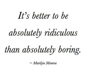 quotes, Marilyn Monroe, and boring image
