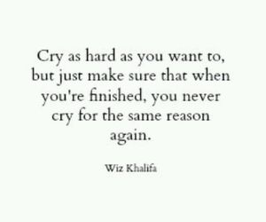 quote, cry, and wiz khalifa image