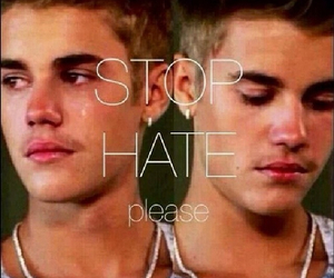 justin bieber, hate, and stop image