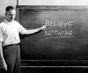 nothing, believe, and black and white image