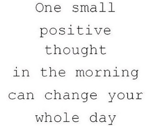 positive, quote, and morning image