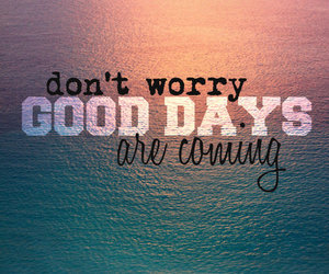 quotes, good, and good day image