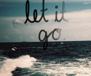let it go, quote, and sea image