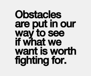 obstacles, quote, and fight image