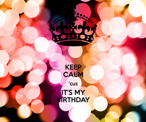 birthday, keep calm, and bday image