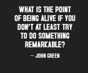 quote, john green, and alive image