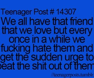 hate, teenager post, and friends image