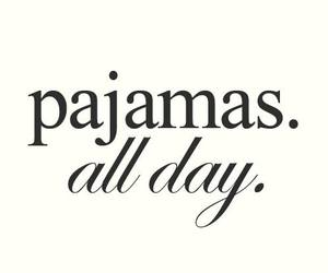 pajamas, quotes, and day image