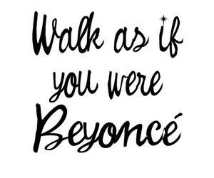 beyoncé, walk, and quote image