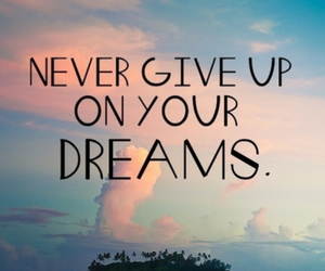 dreaming and never give up image