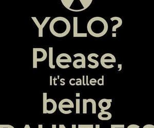 be brave, four, and yolo image