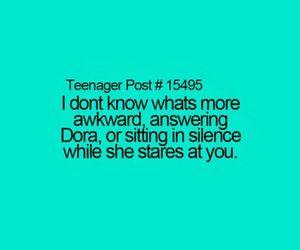 Dora, teenager post, and awkward image