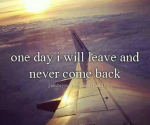 leave, quote, and life image