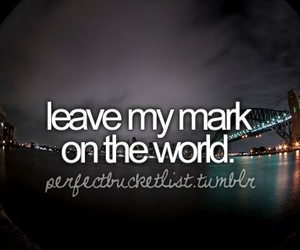 world, bucket list, and before i die image