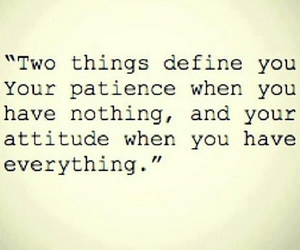 patience, attitude, and quote image