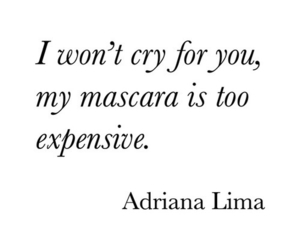 quotes, mascara, and Adriana Lima image