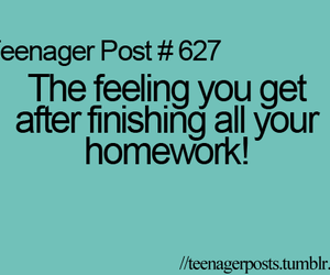 teenager post, homework, and feeling image