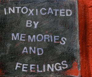 memories, feelings, and intoxicated image