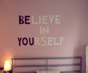 believe, quotes, and yourself image