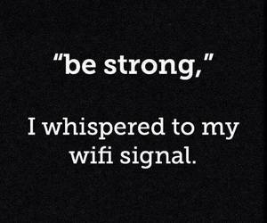 funny, signal, and quotes image