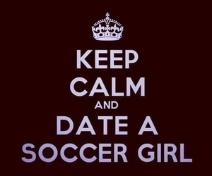 keep calm, soccer, and date image