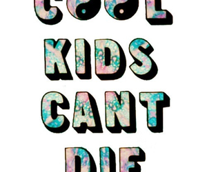 cool, kids, and die image