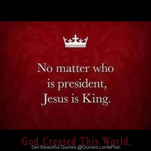 My King Quotes Captivating Jesus Is My President And King  Quotes Lordsplan