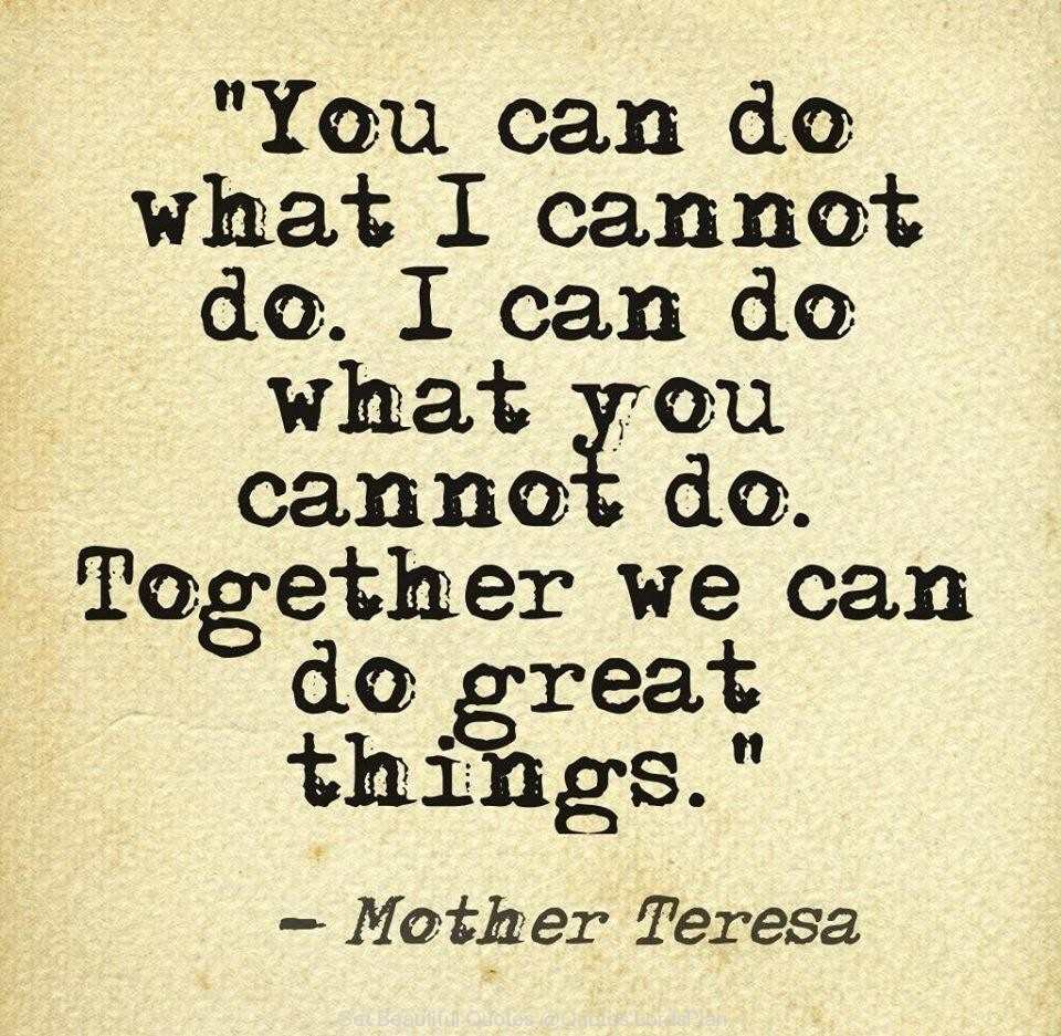Together Quotes Together We Can Do Great Things Quotes Lordsplan