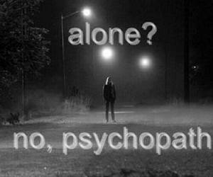 psychopath, alone, and Psycho image