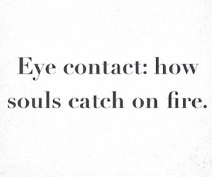 fire, eye contact, and quote image