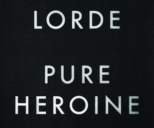 lord, pure heroine, and music image