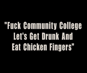 chicken fingers, college, and trailer park boys image