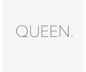 girl, Queen, and quote image