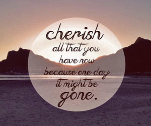 cherish, gone, and quote image