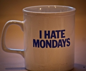 monday, hate, and cup image