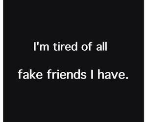 friends, fake, and tired image