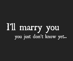 love, marry, and quote image