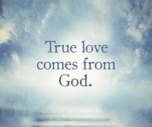 love, god, and true image