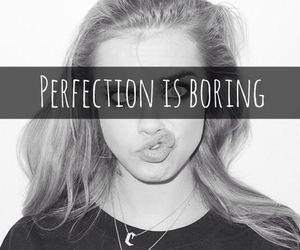perfection, boring, and quotes image