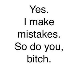 mistakes, bitch, and quotes image