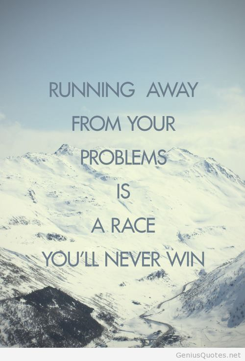 Running away from problems quote on We Heart It