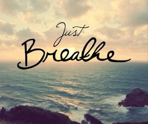 breathe, live, and time image